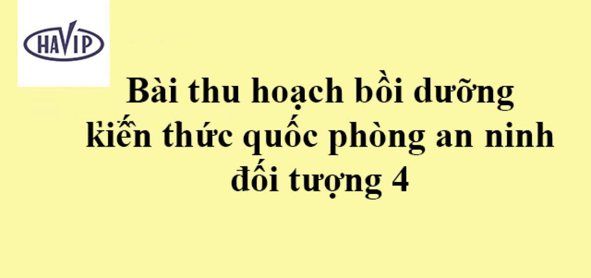 Bai Thu Hoach Boi Duong Kien Thuc Quoc Phong An Ninh Doi Tuong 4 2020