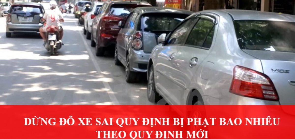 Dung Do Xe Sai Quy Dinh Bi Phat Bao Nhieu Theo Quy Dinh Moi