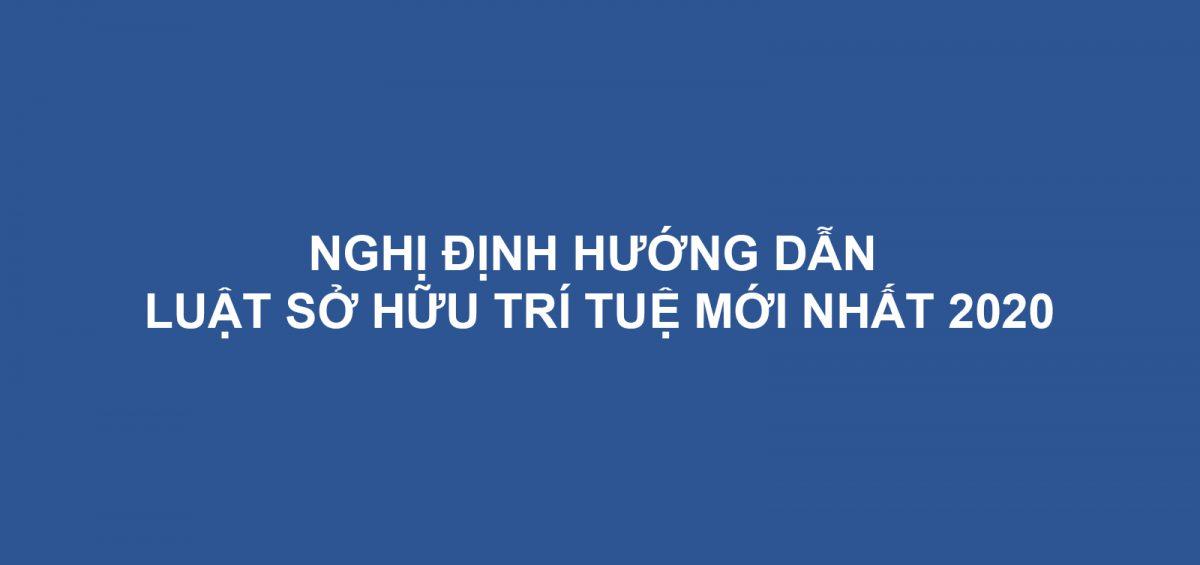 Nghi Dinh Huong Dan Luat So Huu Tri Tue Moi Nhat 2020