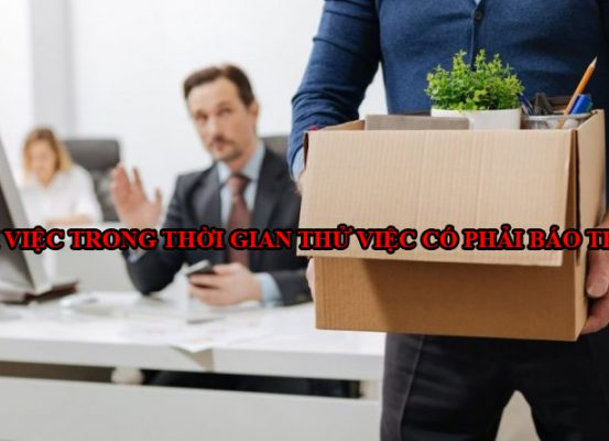 Nghi Viec Trong Thoi Gian Thu Viec Co Phai Bao Truoc