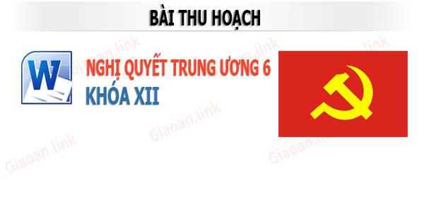 Bai Thu Hoach Nghi Quyet Tw 6 Khoa 12