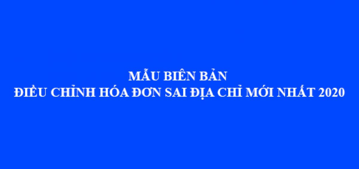 Bien Ban Dieu Chinh Hoa Don Sai Dia Chi