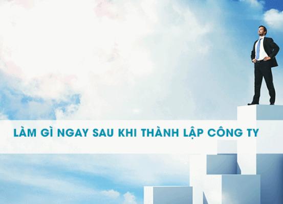 Lam Gi Ngay Sau Khi Thanh Lap Doanh Nghiep