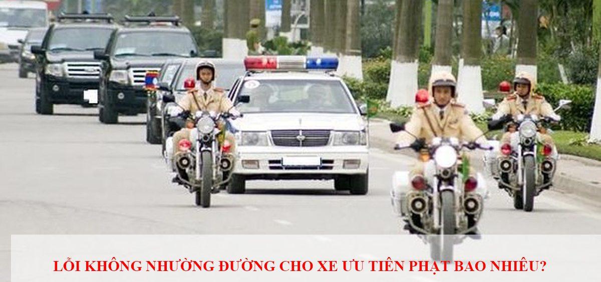 Loi Khong Nhuong Duong Cho Xe Uu Tien Phat Bao Nhieu