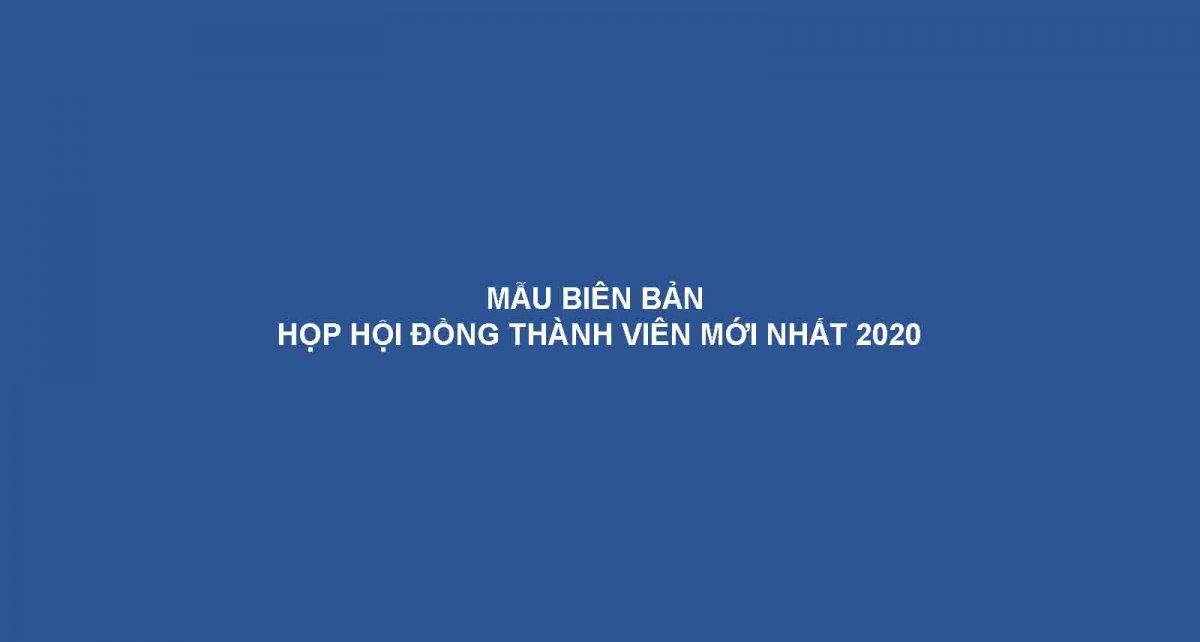 Mau Bien Ban Hop Hoi Dong Thanh Vien Moi Nhat 2020