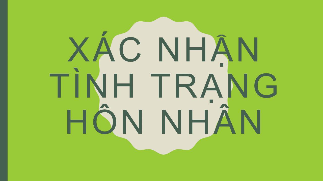 Xac Nhan Tinh Trang Hon Nhan