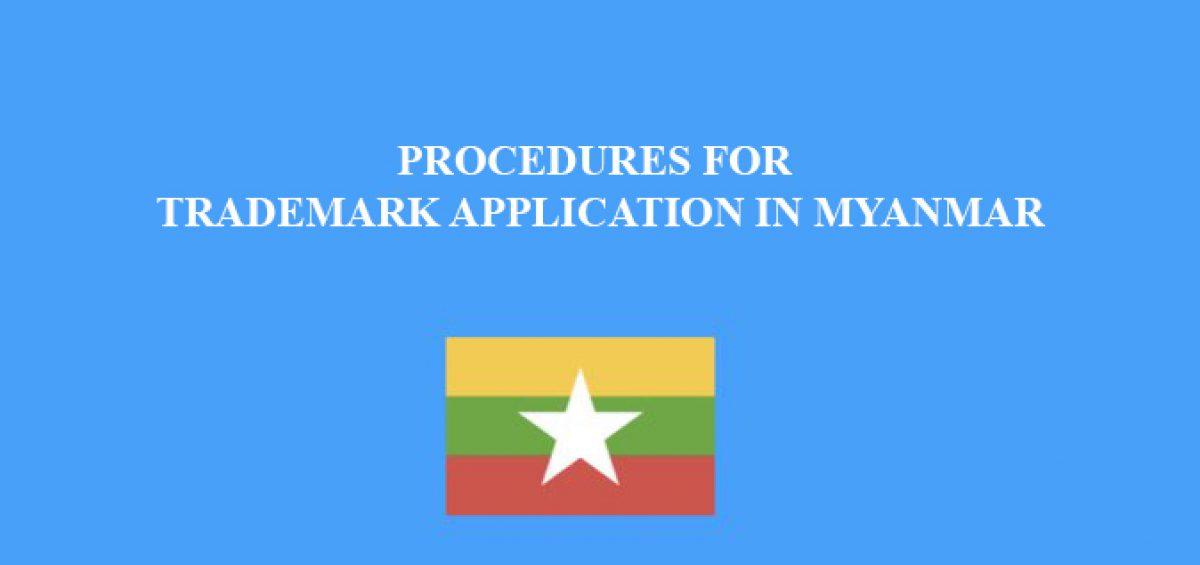 Procedures For Trademark Application In Myanmar