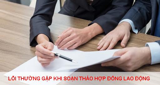 Cac Loi Thuong Gap Khi Soan Thao Hop Dong Lao Dong