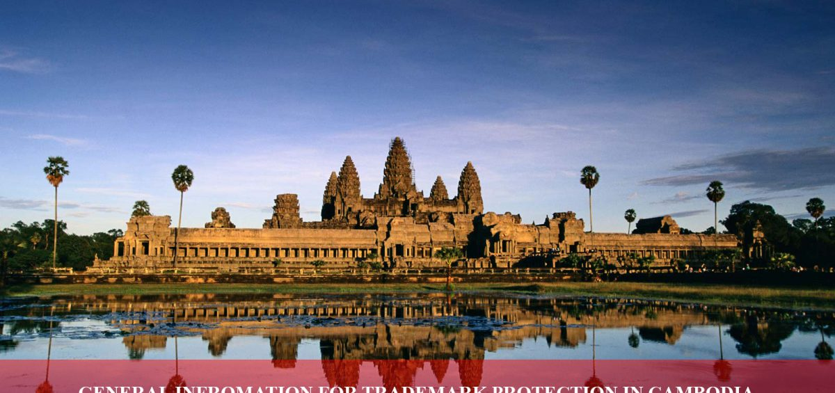 General Infromation For Trademark Protection In Cambodia