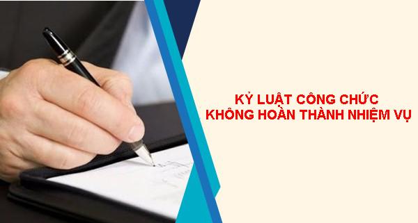 Quy Dinh Moi Ve Ky Luat Cong Chuc Khong Hoan Thanh Nhiem Vu